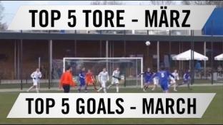 Top 5 Tore - März 2016