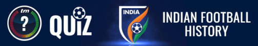 Click here to test your knowledge on Indian Football