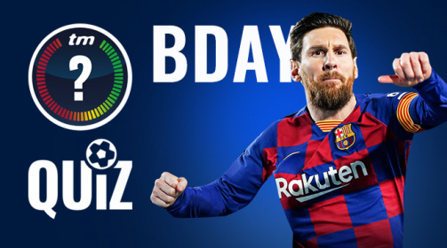Birthday Edition - How Well Do You Know Messi !