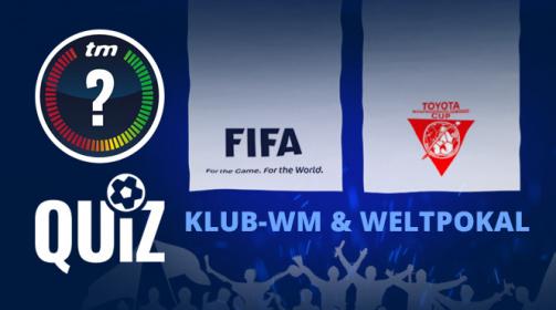 Quiz zur FIFA Klub-WM und zum Weltpokal