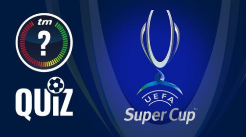 TM-Quiz zum UEFA Super Cup